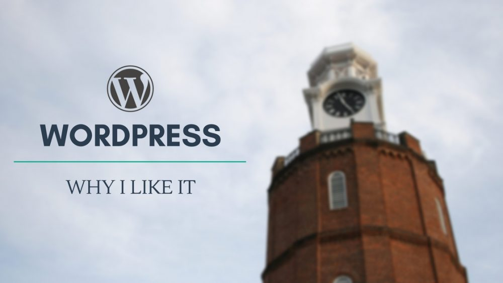 Wordpress Why I Use It